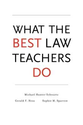 What the Best Law Teachers Do - Schwartz, Michael Hunter, and Hess, Gerald F, and Sparrow, Sophie M