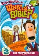 What's in the Bible?, Vol. 2: Let My People Go! -