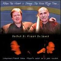 When the Heart Is Strong, The Voice Rings True - Da Duo Di Flippo de Santo