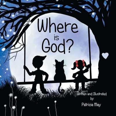 Where is God? - May, Patricia