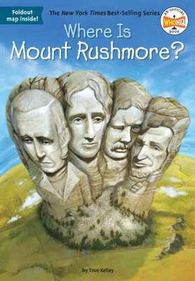 Where Is Mount Rushmore? - Kelley, True, and Who Hq
