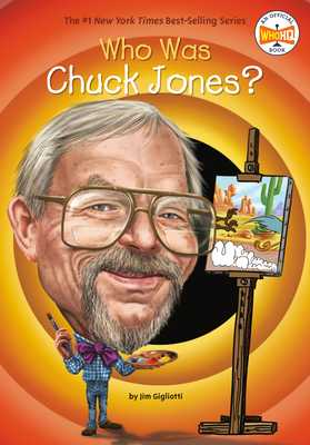Who Was Chuck Jones? - Gigliotti, Jim, and Who Hq