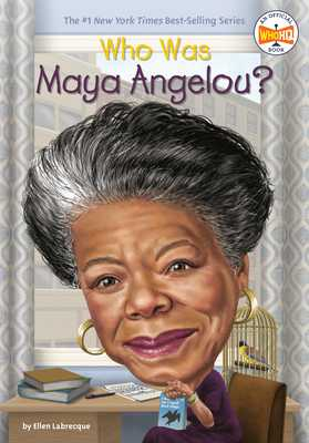 Who Was Maya Angelou? - Labrecque, Ellen, and Who Hq