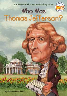 Who Was Thomas Jefferson? - Fradin, Dennis Brindell, and Who Hq