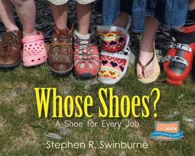 Whose Shoes?: A Shoe for Every Job - Swinburne, Stephen R