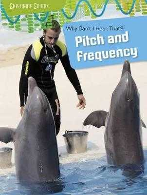 Why Can't I Hear That?: Pitch and Frequency - Spilsbury, Louise A