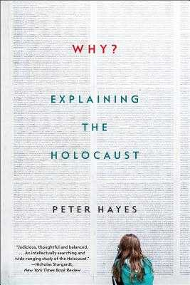 Why?: Explaining the Holocaust - Hayes, Peter