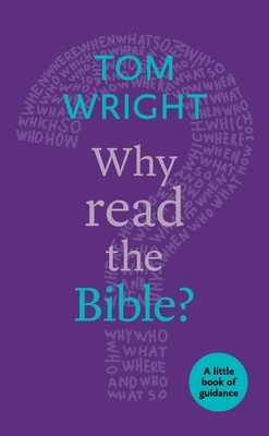 Why Read the Bible?: A Little Book of Guidance - Wright, Tom