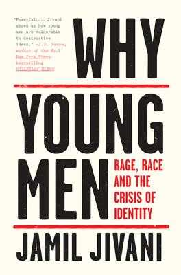 Why Young Men: Rage, Race and the Crisis of Identity - Jivani, Jamil