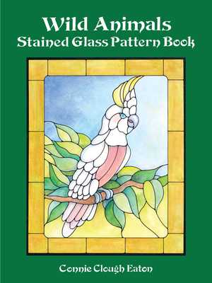 Wild Animals Stained Glass Pattern Book - Eaton, Connie Clough