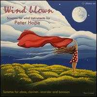 Wind Blown: Sonatas for wind instruments by Peter Hope - Frank Forst (bassoon); Harvey Davies (piano); Janet Simpson (piano); John Turner (recorder);...