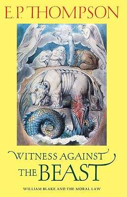 Witness Against the Beast - Thompson, E P, and Hill, Christopher (Foreword by)