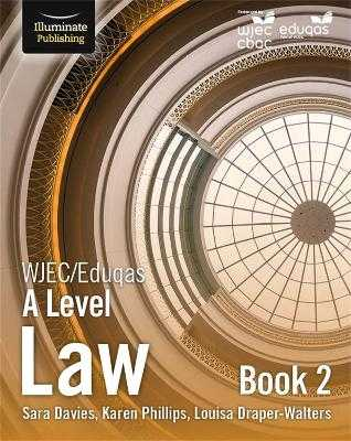 WJEC/Eduqas Law for A Level: Book 2 - Davies, Sara, and Phillips, Karen, and Draper-Walters, Louise