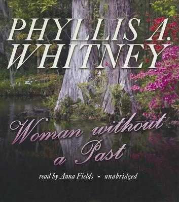 Woman Without a Past - Whitney, Phyllis A, and Fields, Anna (Read by)