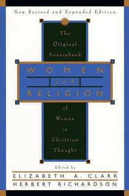 Women and Religion: The Original Sourcebook of Women in Christian Thought - Clark, Elizabeth a