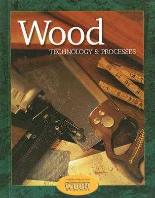 Wood: Technology & Processes - Feirer, John Louis, and Feirer, Mark D