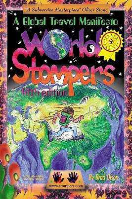 World Stompers: A Global Travel Manifesto - Olsen, Brad