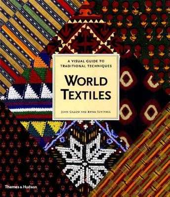 World Textiles: A Visual Guide to Traditional Techniques - Gillow, John, and Sentance, Bryan
