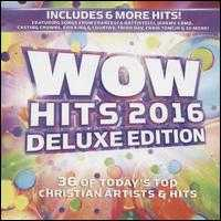 Wow Hits 2016 [Deluxe Edition] - Various Artists