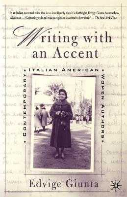 Writing with an Accent: Contemporary Italian American Women Authors - Giunta, Edvige