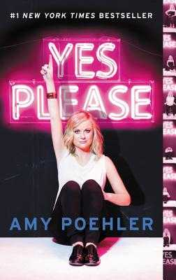 Yes Please - Poehler, Amy