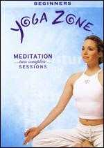 Yoga Zone: Meditation - Two Complete Sessions -