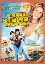 You and Your Stupid Mate - Marc Gracie