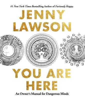 You Are Here: An Owner's Manual for Dangerous Minds - Lawson, Jenny