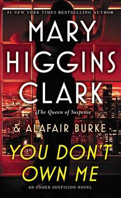 You Don't Own Me - Clark, Mary Higgins, and Burke, Alafair