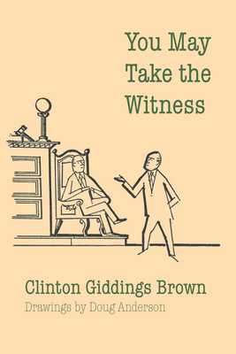 You May Take the Witness - Brown, Clinton Giddings