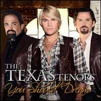 You Should Dream - The Texas Tenors