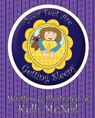 Your Feet Are Getting Sleepy: A Goodnight Book - McNeil, Kelli