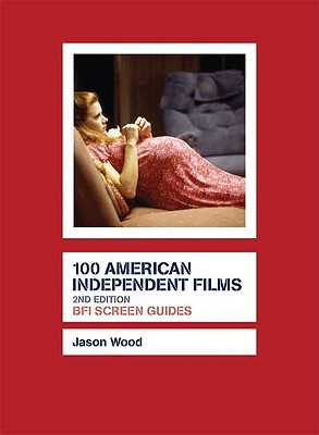 100 American Independent Films - Wood, Jason, Professor