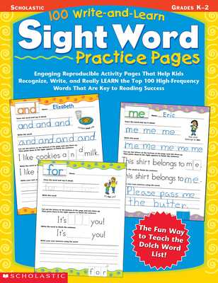 100 Write-And-Learn Sight Word Practice Pages: Engaging Reproducible Activity Pages That Help Kids Recognize, Write, and Really Learn the Top 100 High-Frequency Words That Are Key to Reading Success - Cooper, Terry (Editor), and Teaching Resources, Scholastic