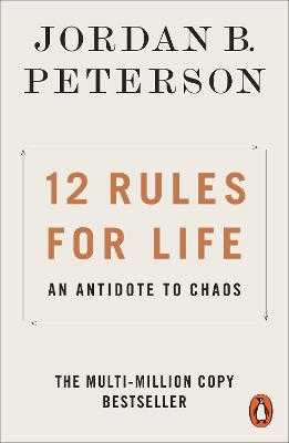 12 Rules for Life: An Antidote to Chaos - Peterson, Jordan B.