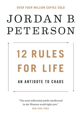 12 Rules for Life: An Antidote to Chaos - Peterson, Jordan B