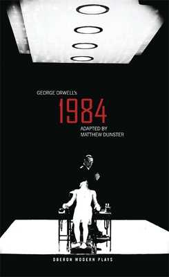 1984 - Orwell, George, and Dunster, Matthew (Adapted by)