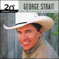 20th Century Masters - The Millennium Collection: The Best of George Strait - George Strait