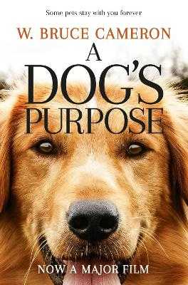 A Dog's Purpose - Cameron, W. Bruce