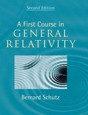 A First Course in General Relativity - Schutz, Bernard