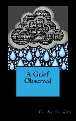 A Grief Observed - Lewis, C S