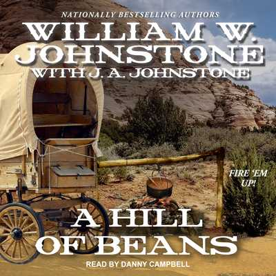 A Hill of Beans - Johnstone, William W, and Campbell, Danny (Narrator), and Johnstone, J A