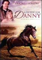 A Horse for Danny - Dick Lowry