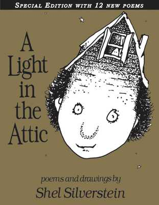 A Light in the Attic Special Edition with 12 Extra Poems -