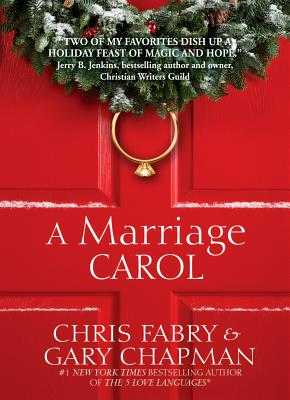 A Marriage Carol - Fabry, Chris, and Chapman, Gary
