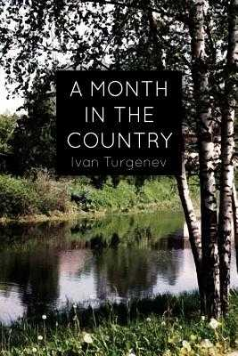 A Month In the Country: A Comedy in Five Acts - Turgenev, Ivan Sergeevich