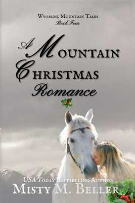 A Mountain Christmas Romance - Beller, Misty M