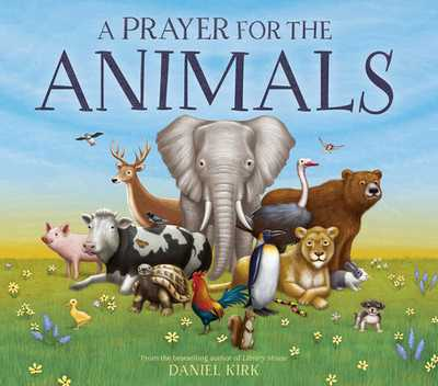 A Prayer for the Animals - Kirk, Daniel
