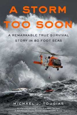A Storm Too Soon (Young Readers Edition): A Remarkable True Survival Story in 80-Foot Seas - Tougias, Michael J