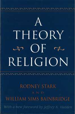 A Theory of Religion - Stark, Rodney, Professor